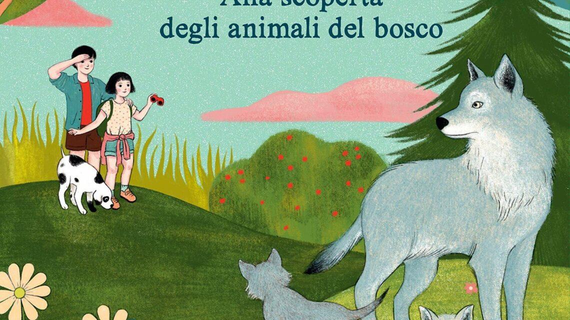 Ale e i lupi. Alla scoperta degli animali del bosco di Daniele Zovi – SEGNALAZIONE