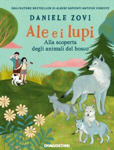 Book Cover: Ale e i lupi. Alla scoperta degli animali del bosco di Daniele Zovi - SEGNALAZIONE