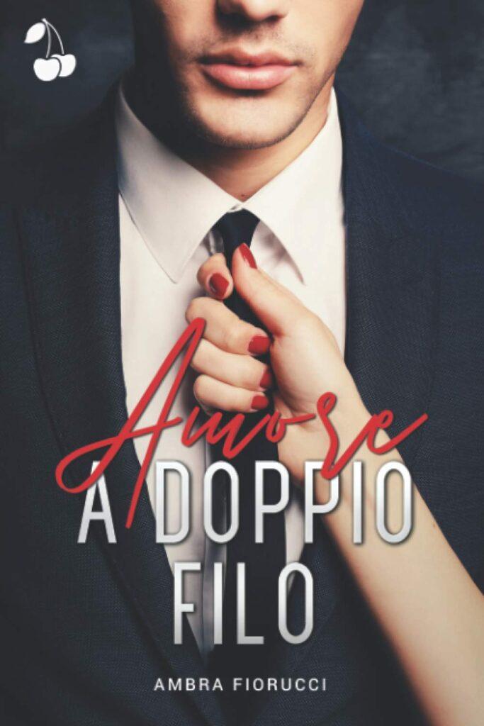 Book Cover: Amore a doppio filo di Ambra Fiorucci - SEGNALAZIONE