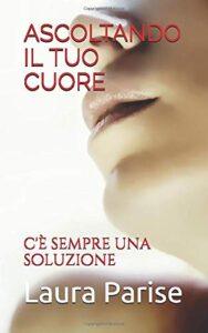 Book Cover: Ascoltando il tuo cuore di Laura Parise - RECENSIONE