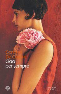 Book Cover: Ciao per sempre di Corinna De Cesare - RECENSIONE