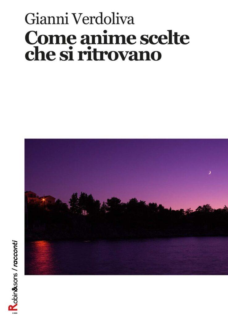 Book Cover: Come anime scelte che si ritrovano di Gianni Verdoliva - RECENSIONE