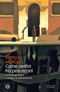 Book Cover: Come delfini tra pescecani di François Morlupi - SEGNALAZIONE