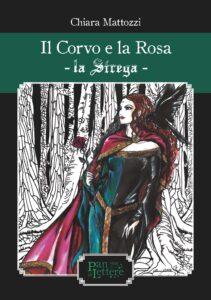 Book Cover: Il corvo e la rosa. La strega di Chiara Mattozzi - SEGNALAZIONE