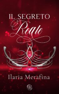 Book Cover: Il segreto reale di Ilaria Merafina - COVER REVEAL