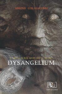 Book Cover: Dysangelium: Il Diritto di non avere Diritto alcuno di Simone Colaiacomo - RECENSIONE