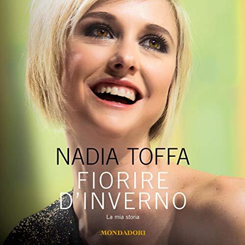 Book Cover: Fiorire d'inverno di Nadia Toffa - RECENSIONE
