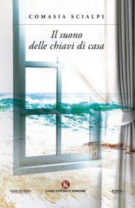 Book Cover: Il suono delle chiavi di casa di Comasia Scialpi - SEGNALAZIONE
