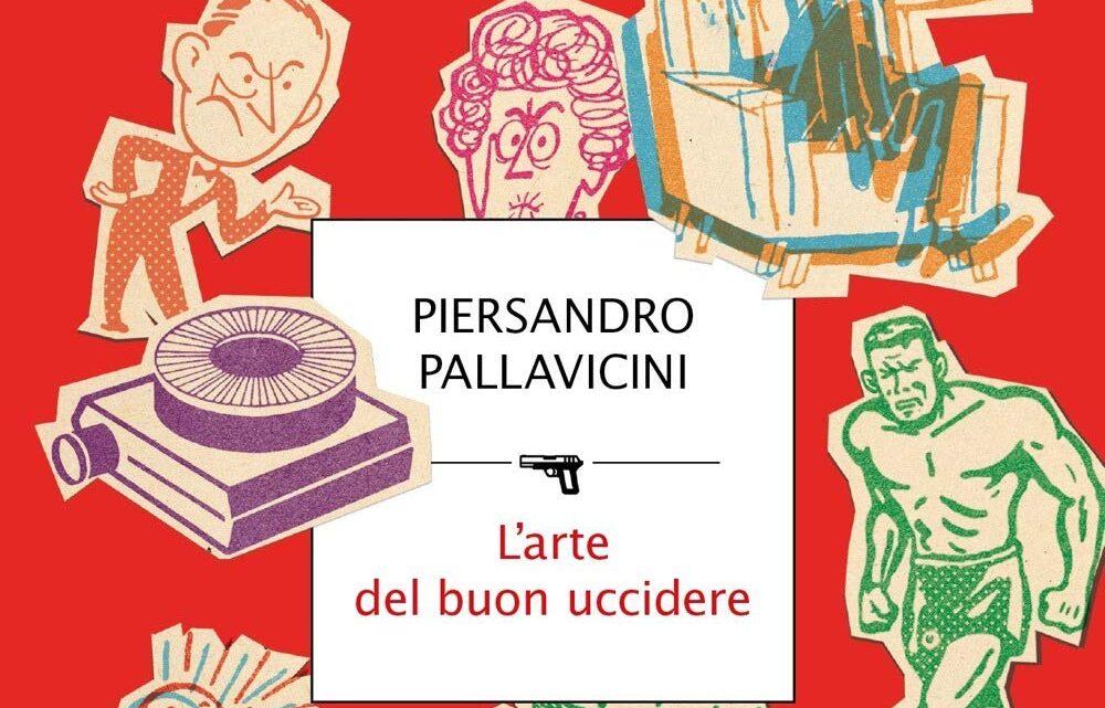 L'arte del buon uccidere di Piersandro Pallavicini – RECENSIONE