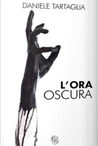 Book Cover: L'ora oscura di Daniele Tartaglia - COVER REVEAL
