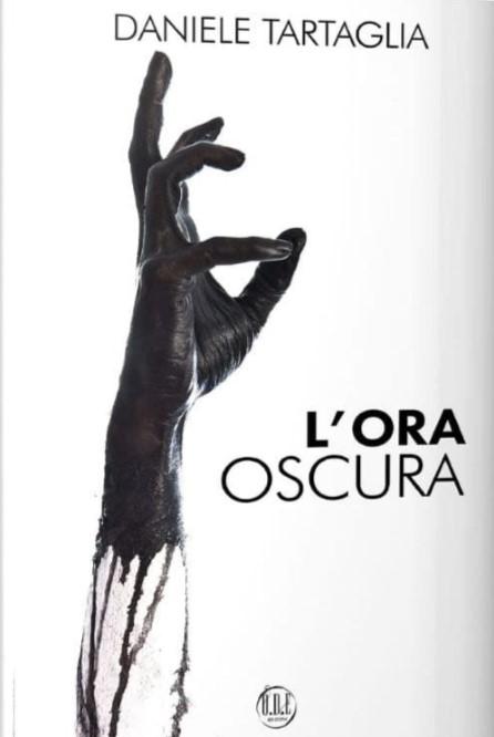 Book Cover: L'ora oscura di Daniele Tartaglia - COVER REVEAL