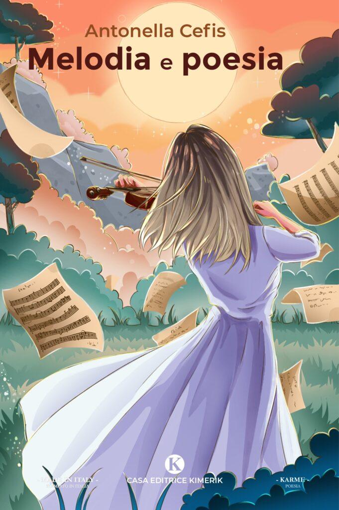 Book Cover: Melodia e poesia di Antonella Cefis - SEGNALAZIONE