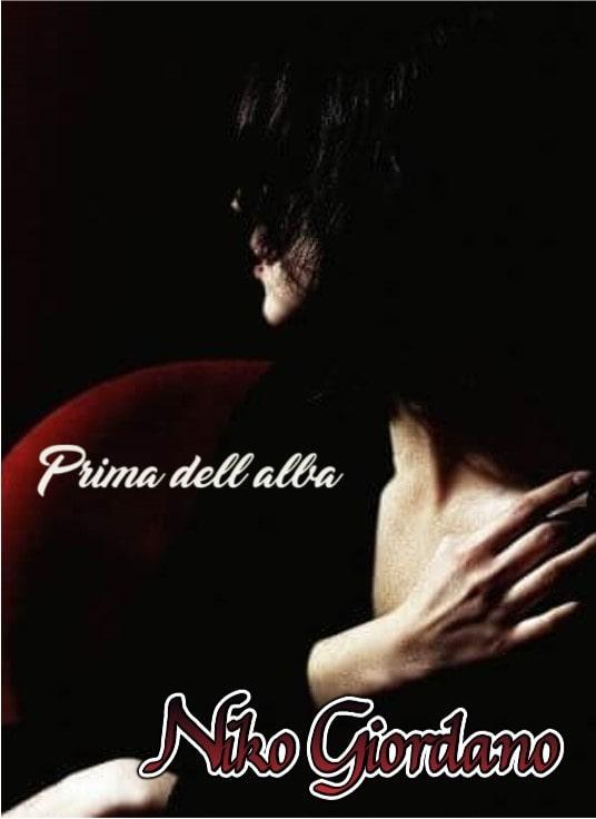 Book Cover: Prima dell'alba di Niko Giordano - SEGNALAZIONE
