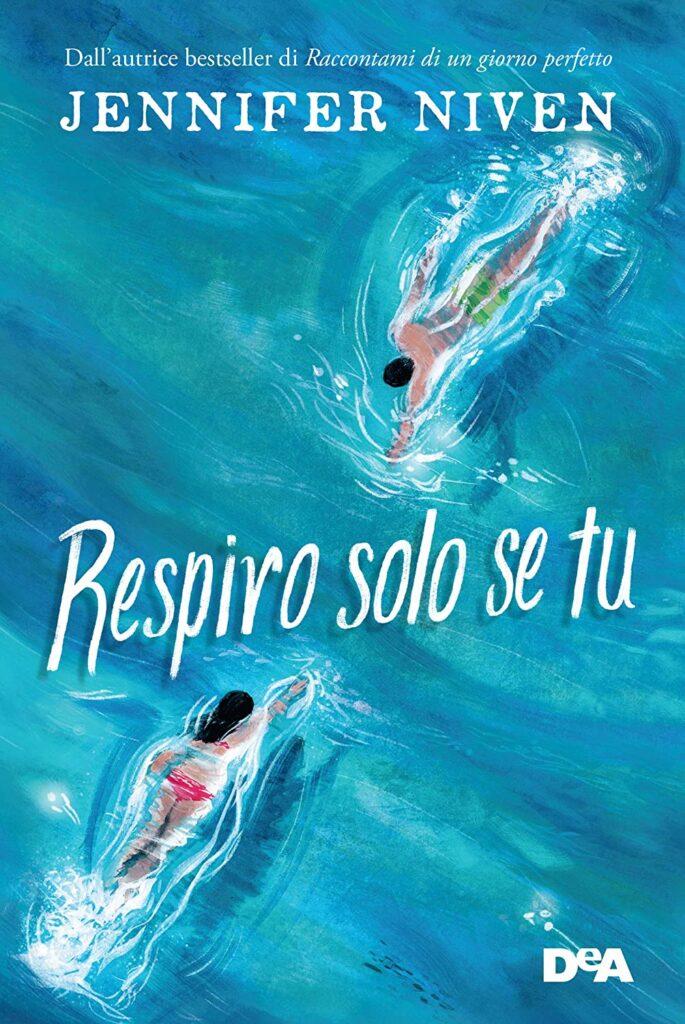 Book Cover: Respiro solo se tu di Jennifer Niven - SEGNALAZIONE