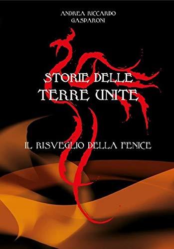 Book Cover: Storie delle Terre Unite: Il risveglio della Fenice di Andrea Riccardo Gasparone