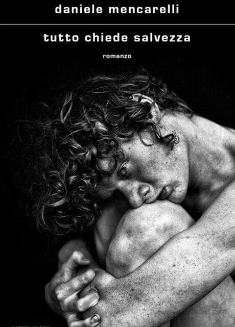 Tutto chiede salvezza di Daniele Mencarelli – RECENSIONE