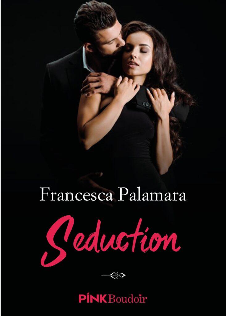 Book Cover: Seduction di Francesca Palamara - COVER REVEAL
