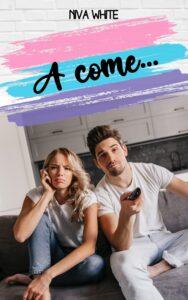 Book Cover: A come... di Niva White - COVER REVEAL