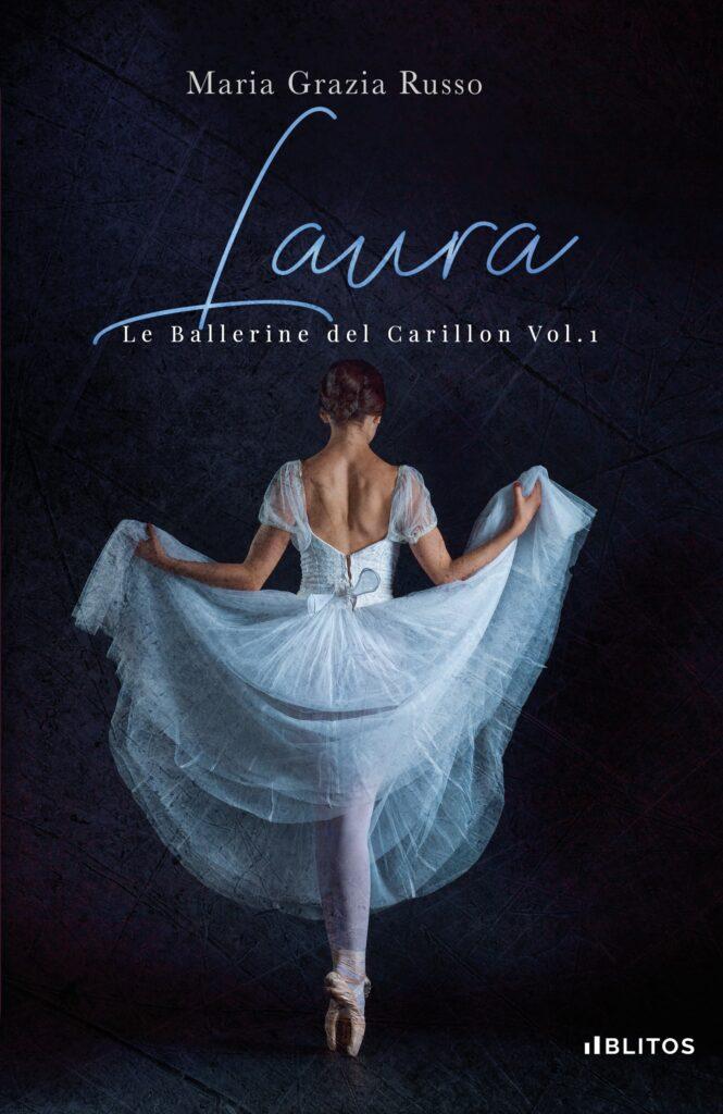 Book Cover: Laura  - Le ballerine del carillon Vol.1 di Maria Grazia Russo - SEGNALAZIONE