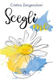 Book Cover: Scegli me di Cristina Zangerolami - COVER REVEAL
