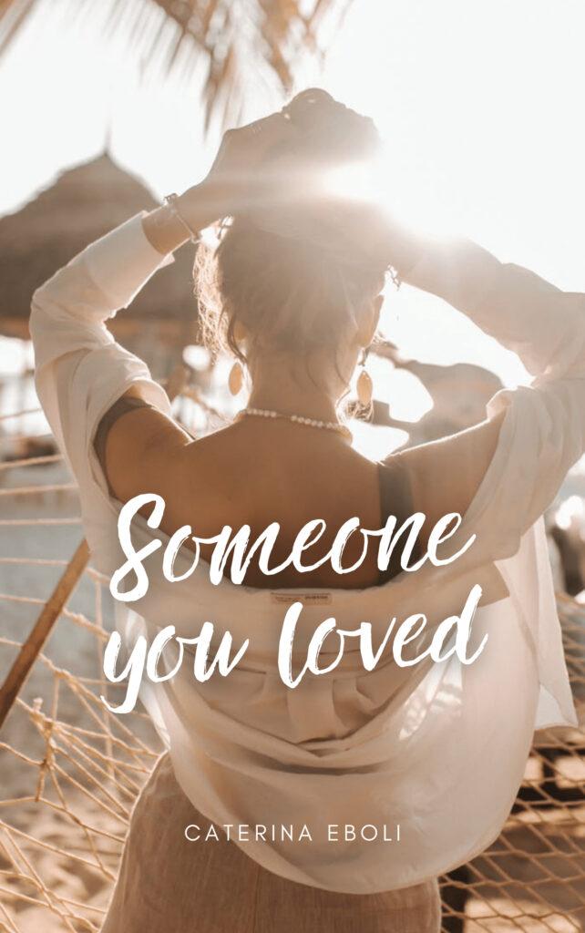 Book Cover: Someone you loved di Caterina Eboli - COVER REVEAL