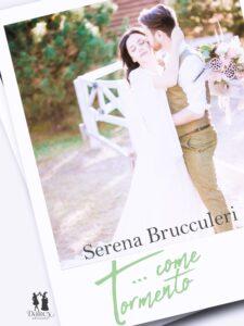 Book Cover: T...come tormento di Serena Brucculeri - COVER REVEAL