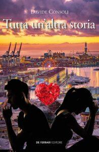 Book Cover: Tutta un'altra storia di Davide Consoli - RECENSIONE
