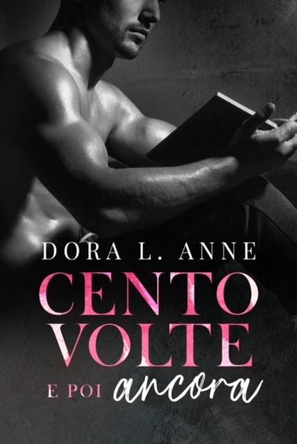 Cento volte e poi ancora di Dora L. Anne – COVER REVEAL