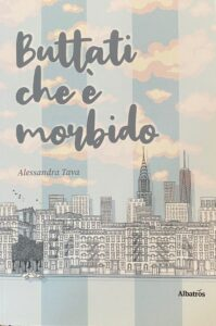 Book Cover: Buttati che è morbido di Alessandra Trava - SEGNALAZIONE