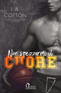 Book Cover: Non spezzarmi il cuore di L.A. Cotton - COVER REVEAL