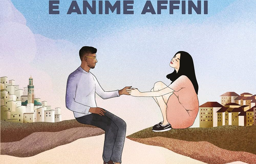 Di mondi diversi e anime affini di Mohamed Ismail Bayed e Raissa Russi – ANTEPRIMA