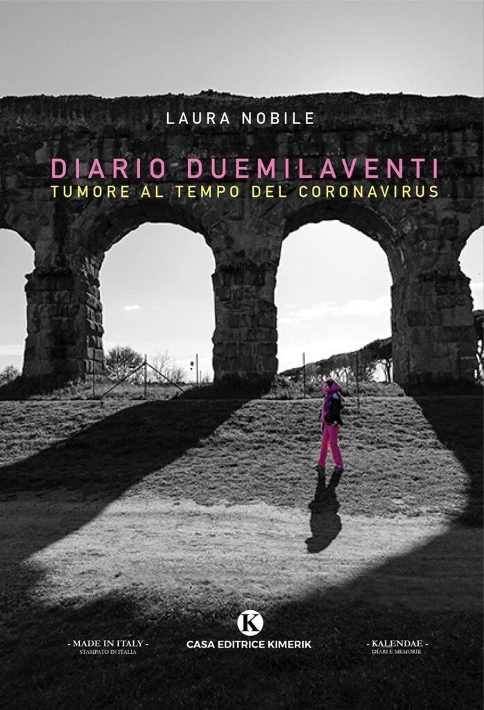 Book Cover: Diario Duemilaventi. Tumore al tempo del Coronavirus di Laura Nobile - SEGNALAZIONE