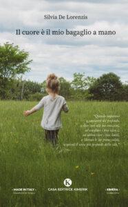 Book Cover: Il cuore è il mio bagaglio a mano di Silvia De Lorenzis - SEGNALAZIONE