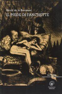 Book Cover: Il piede di Franchette di Restif de La Bretonne - RECENSIONE