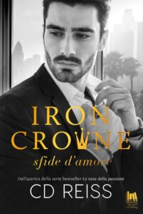 Book Cover: Iron Crowne. Sfide d'amore di CD Reiss - ANTEPRIMA