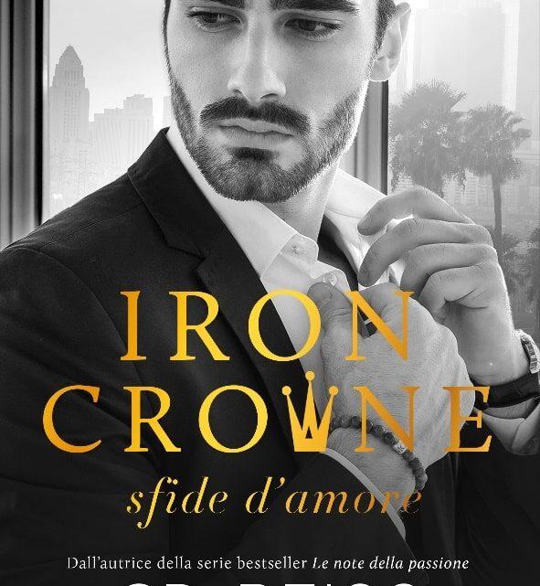 Iron Crowne. Sfide d'amore di CD Reiss – ANTEPRIMA