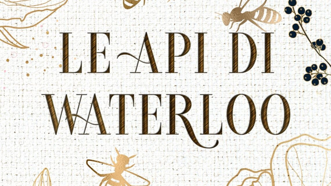 Le api di Waterloo di Giulia De Martin – SEGNALAZIONE