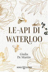 Book Cover: Le api di Waterloo di Giulia De Martin - SEGNALAZIONE