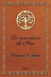 Book Cover: Le avventure di Mas di Francesco G. Infuso - RECENSIONE