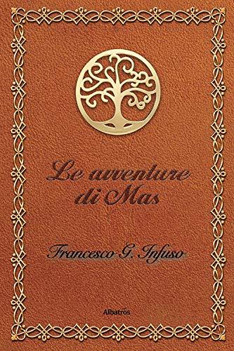 Le avventure di Mas di Francesco G. Infuso – RECENSIONE