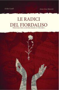 Book Cover: Le radici del fiordaliso di Erika Casali e Anna Lisa Manotti - COVER REVEAL
