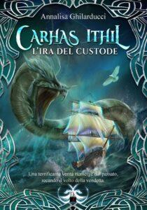 Book Cover: Carhas Ithil - L'Ira del Custode di Annalisa Ghilarducci - SEGNALAZIONE