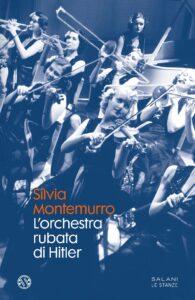 Book Cover: L'orchestra rubata di Hitler di Silvia Montemurro - SEGNALAZIONE