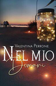 Book Cover: Nel mio domani di Valentina Perroni - RECENSIONE