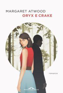 Book Cover: Oryx e Crake di Margaret Atwood - SEGNALAZIONE