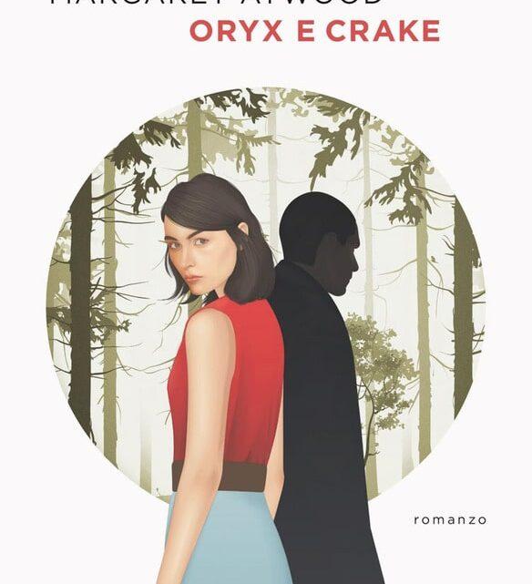 Oryx e Crake di Margaret Atwood – SEGNALAZIONE
