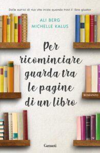 Book Cover: Per ricominciare guarda tra le pagine di un libro di Ali Berg e Michelle Kalus - RECENSIONE