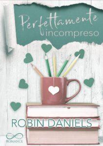 Book Cover: Perfettamente incompreso di Robin Daniels - COVER REVEAL