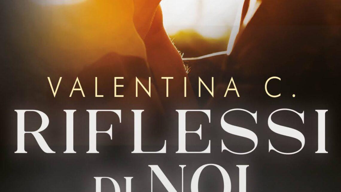 Riflessi di noi vol. 2 di Valentina C. – COVER REVEAL