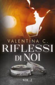 Book Cover: Riflessi di noi vol. 2 di Valentina C. - COVER REVEAL